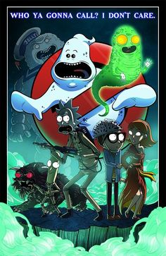 Who you gonna call? Rick and Morty