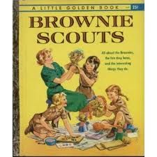 Brownie Scouts I had one of these Golden Books. (Actually, it's still in my library.)