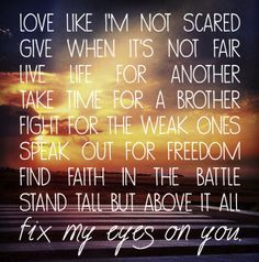 Fix My Eyes: Love this creed by For King & Country...