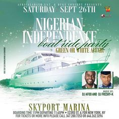 #Repost @dedukeosy  NEW YORK GET READY!!!!!!!!!!!! THE  8th Official #Nigerian INDEPENDENCE BOAT-RIDE PARTY. #partypeople  On Saturday SEPTEMBER 26th  @SKYPORT MARINA. E23RD AND FDR DRIVE NEW YORK NY.  Adv. Ticket $40  It Promises to be massive. For tickets and Enquiries call 347-200-7253  Music by @djfreshyk and @djafoo  Cc @dedukeosy #DukeConcept #Africalabash #YatchKings #NigerianIndependence #NYC #afrobeats #musicislife #bmg