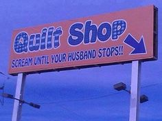 My hubby didn't want to stop when we passed the biggest quilt store in the south. :(
