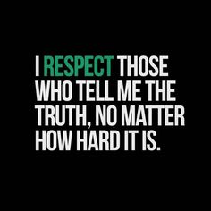 Better to be hurt with the truth than find out later about a lie & then feel such betrayal, anger & hurt from the 'lie by omission' Bad Quotes, Sign Quotes, Great Quotes, Love Quotes, Inspirational Quotes, Truth Quotes, Lies Hurt, I Hate My Life, Perfection Quotes