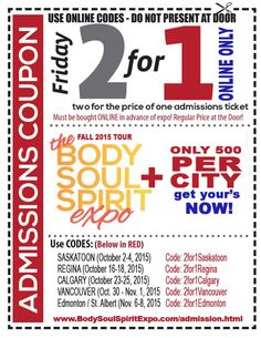 2 for 1 Admission Coupons for the Body Soul & Spirit Expos Admission Ticket, Body And Soul, Coupons, You Got This, Friday, Spirit, Coding, Words, Reading