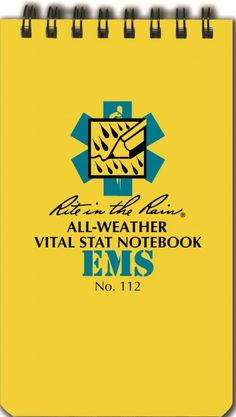 EMERGENCY EQUIPMENT SALES, LLC - Rite In The Rain - EMS Note Book, $3.95 (http://www.eessllc.com/rite-in-the-rain-ems-note-book/)