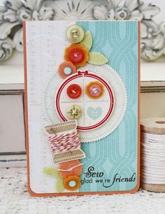Sew Glad We're Friends Card by Melissa Phillips for Papertrey Ink (November 2013)