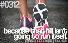 Reason #312... Or walk itself... Get it done!