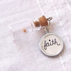 Mustard Seed :) I want this, on a necklace or something, because this is the verse I live by.