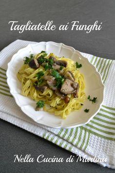 tagliatelle ai funghi nella cucina di Martina Spaghetti, Pasta, Ethnic Recipes, Blog, Tagliatelle, Blogging, Noodle, Pasta Recipes, Pasta Dishes