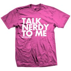 Talk Nerdy To Me Tee in Pink.