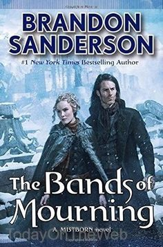 The Bands of Mourning: A Mistborn Novel Hardcover by Brandon Sanderson