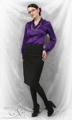 Slim fitting pencil skirts and jewel toned blouses, either blood red, this purple, or that perfect shade of green. (jewel toned)