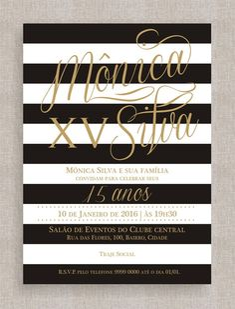 Convite Digital 15 anos 05 Tema listras, preto, branco e dourado, black white gold, manuscrito.