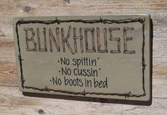 i also liked this sign as it seemed more like genuine rules for the bunkhouse
