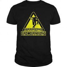 Warning Dad Dancing Great Gifrt For Any Funny Cool Dancing Dad Fan - #teeshirt #cool sweatshirts. ORDER HERE => https://www.sunfrog.com/Funny/Warning-Dad-Dancing-Great-Gifrt-For-Any-Funny-Cool-Dancing-Dad-Fan-Black-Guys.html?60505