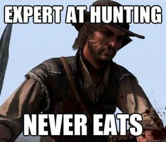 By hunting do you mean running the deer down with your horse and shooting wildly until you kill it?