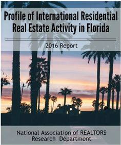 View the newly released Profile of International Residential Real Estate Activity in Florida report. https://www.nar.realtor/reports/profile-of-international-residential-real-estate-activity-in-florida?sf49780653=1