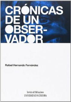 Crónicas de un observador / Rafael Hernando Fernández
