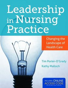 Leadership in Nursing Practice  by Porter-O'Grady, Tim, Malloch, Kathy    Used $36.64 New $70.46 Rent $42.81    #textbooks #books #education #nursing #medical