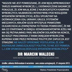 """""""Nie należy operować postulatem, że JOW radykalnie zmniejszą koszt polityki, to nie jest prawda. (...) JOW spowodują eksplozję wydatków wyborczych."""" dr Marcin Walecki"""