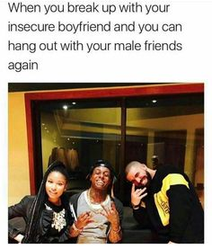 Get rid of that insecure person in your life. Laugh A Lot, I Love To Laugh, Super Funny Memes, Funny Jokes, It's Funny, Funny Shit, Insecure Boyfriend, Boyfriend Memes, Funny Picture Quotes