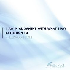 """An excerpt from the NOW AVAILABLE book Awaken With Gratitude... """"I am in alignment with what I pay attention to."""" ___________________________ To purchase Awaken With Gratitude click the link in my bio or visit hillispugh.com ____________________________ #"""