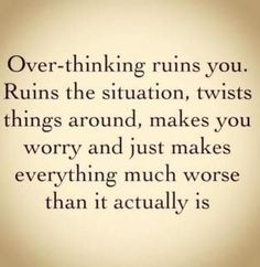Guilty of overthinking everything.right now I'm overthinking this quote and how it applies to me. Great Quotes, Quotes To Live By, Me Quotes, Funny Quotes, Inspirational Quotes, Famous Quotes, Wisdom Quotes, Remember Quotes, Try To Remember