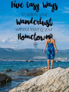 FIve Easy Ways to satisfy your wanderlust without leaving your hometown - many people become closed off to new experience in the place they live because they falsely believe they have seen all there is to see. Sometimes, the key is just seeing with new eyes.