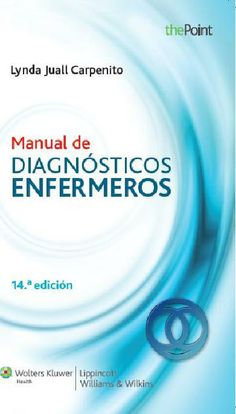 Carpenito LJ. Manual de diagnósticos enfermeros. Philadelphia: Wolters Kluwer, Lippincott Williams & Wilkin; c2013.