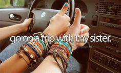 I would wish to go on a trip with my sister.