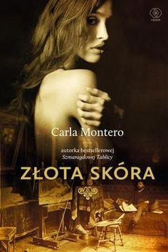 Złota skóra -   Montero Carla , tylko w empik.com: 29,49 zł. Przeczytaj recenzję Złota skóra. Zamów dostawę do dowolnego salonu i zapłać przy odbiorze!