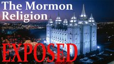 13 Reasons why Mormonism is a False Religion!!!