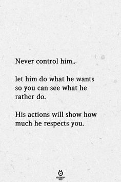 Never Control Him Let Him Do What He Wants So You Can See What He Rather Do, quotes quotes broken quotes cute quotes love quotes struggling Want Quotes, Now Quotes, Deep Quotes, Wisdom Quotes, True Quotes, Words Quotes, What If Quotes, Status Quotes, Affirmation Quotes