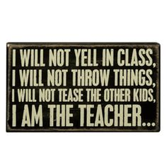 |  http://pinterest.com/toddrsmith/boards/  | - I will not yell in class... I am the teacher... - [ #S0FT ]