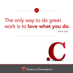 """Repin if you love what you do! If """"love"""" is a bit strong, Capella can help you achieve your point C ... the place where you want your #career to go. #inspiration #SteveJobs #quotes #motivation"""