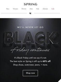 Up to 60% off shoes, outerwear, jeans + more (it's still Black Friday to us!) - Spring
