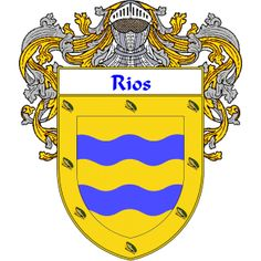 Rios Coat of Arms   http://spanishcoatofarms.com/ has a wide variety of products with your Hispanic surname with your coat of arms/family crest, flags and national symbols from Mexico, Peurto Rico, Cuba and many more available upon request.
