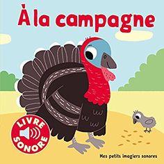 Amazon.fr - À la campagne: 6 images à regarder, 6 sons à écouter - Collectif, Marion Billet - Livres