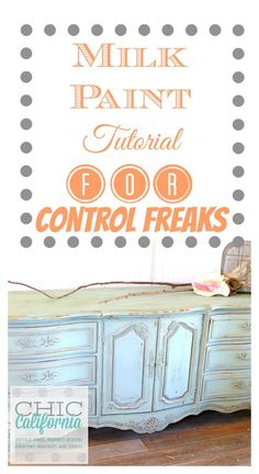 Milk Paint Tutorial for Control Freaks by Chic California