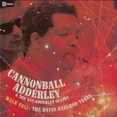 Nat Adderley - Walk Tall: The David Axelrod Years