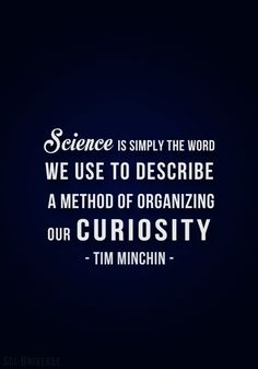 Curiosity Organized = Science