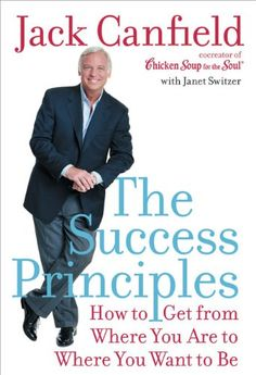 The Success Principles- Everything it takes to succeed in life. Success tips. Self Improvement. Personal Development. Best Self Help Books. P/O the best personal development book list: http://www.developgoodhabits.com/personal-development-books/