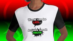 Words can be LIES... Actions speak TRUTH. Comic Styles, Speak The Truth, Classic T Shirts, Surfing, Stickers, Words, Fashion, Moda, Surf