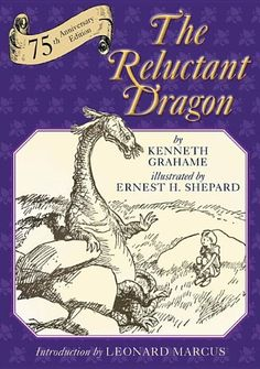 The Reluctant Dragon: Kenneth Grahame, Ernest H. Shepard, Leonard S. Marcus: 9780823428212: Amazon.com: Books