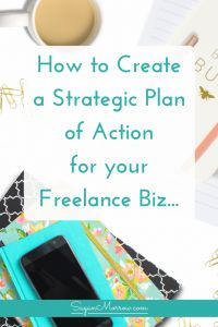 Learn step-by-step how to create a strategic plan of action for your freelance business -- includes a 12-week overview of how to get retainer clients for your freelance business