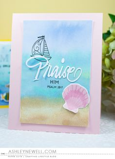 Project by Ashley Cannon Newell for Papertrey Ink - May 2016 - #AshleyCannonNewell #PaperSuite #PapertreyInk - What the Doodle: Waves + Inspired: Praise + Simple Seashells
