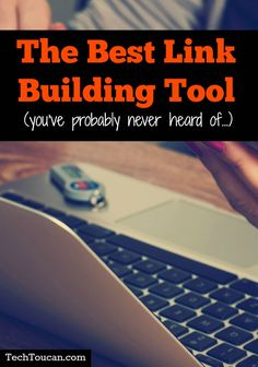 The best linking building tool you've never heard of. The perfect tool for bloggers and anyone involved in SEO.