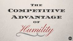 Competitive advantage for leaders comes from surprising trait; (Humility)