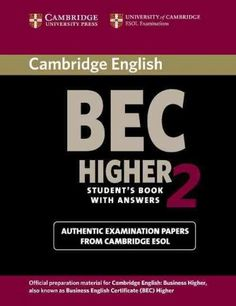Cambridge BEC Higher 2 With Answers: Examination Papers from University of Cambridge Esol Examinations, English ...