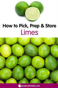 How to pick, prep, & store Limes