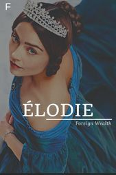 Elodie Elodie meaning Foreign Wealth names vintage boys names vintage classic names vintage girl names vintage retro names vintage uncommon Female Character Names, Female Names, Female Fantasy Names, Unisex Baby Names, Cute Baby Names, Name Inspiration, Writing Inspiration, Unique Names, Cool Names